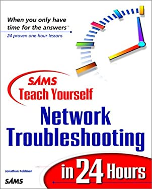 Sams Teach Yourself Network Troubleshooting in 24 Hours 9780672314889