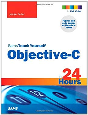 Sams Teach Yourself Objective-C in 24 Hours 9780672335891