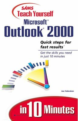 Sams Teach Yourself Outlook 2000 in 10 Minutes 9780672314506