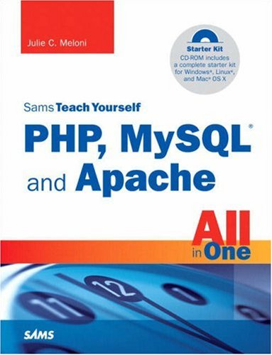 Sams Teach Yourself PHP, MySQL and Apache All in One [With CDROM] 9780672328732