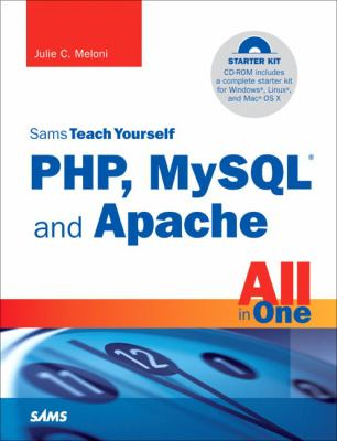 Sams Teach Yourself PHP, MySQL and Apache All in One [With CDROM] 9780672329760