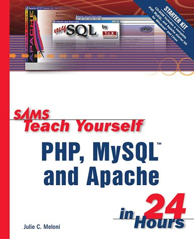 Sams Teach Yourself PHP, MySQL and Apache in 24 Hours [With CDROM] 9780672324895