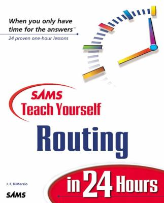 Sams Teach Yourself Routing in 24 Hours 9780672323645