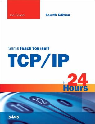 Sams Teach Yourself TCP/IP in 24 Hours 9780672329968