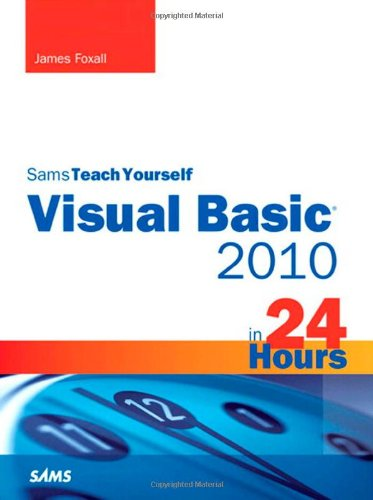 Sams Teach Yourself Visual Basic 2010 in 24 Hours [With DVD] 9780672331138