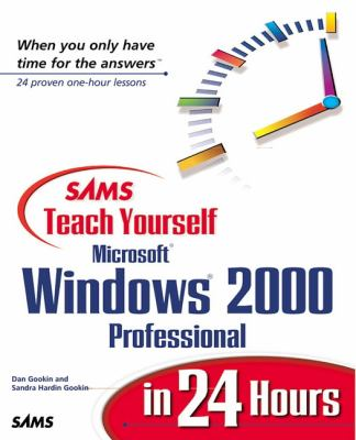 Sams Teach Yourself Windows 2000 Professional in 24 Hours 9780672317019