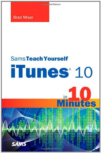 Sams Teach Yourself iTunes 10 in 10 Minutes 9780672334337