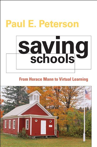 Saving Schools: From Horace Mann to Virtual Learning 9780674062153