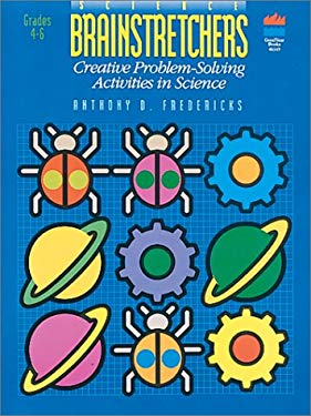 Science Brainstretchers: Creative Problem-Solving Activities in Science 9780673463456