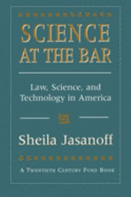 Science at the Bar: Science and Technology in American Law 9780674793033