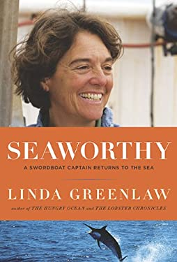 Seaworthy: A Swordboat Captain Returns to the Sea 9780670021925