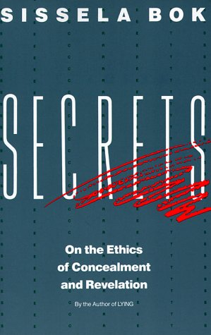 Secrets: On the Ethics of Concealment and Revelation 9780679724735