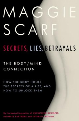 Secrets, Lies, Betrayals: The Body/Mind Connection 9780679457039