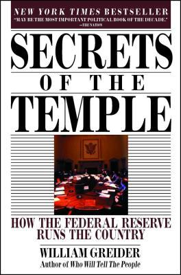 Secrets of the Temple: How the Federal Reserve Runs the Country 9780671675561