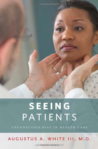Seeing Patients: Unconscious Bias in Health Care 9780674049055
