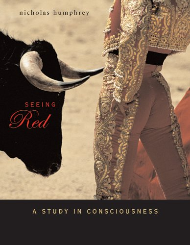 Seeing Red: A Study in Consciousness 9780674021792