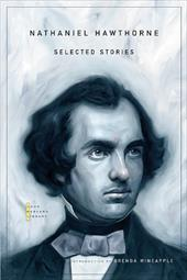 Nathaniel Hawthorne: Selected Stories
