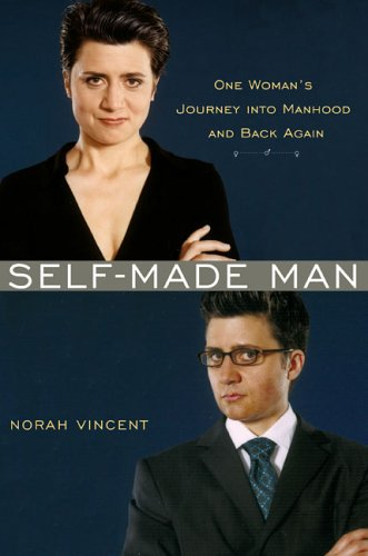 Self-Made Man: One Woman's Journey Into Manhood and Back Again 9780670034666