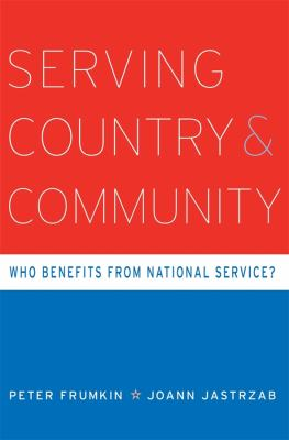 Serving Country and Community: Who Benefits from National Service? 9780674046788