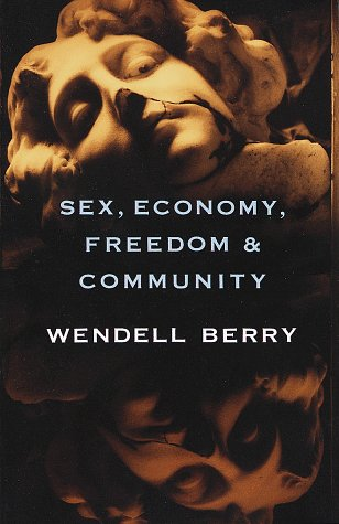 Sex, Economy, Freedom & Community: Eight Essays 9780679756514