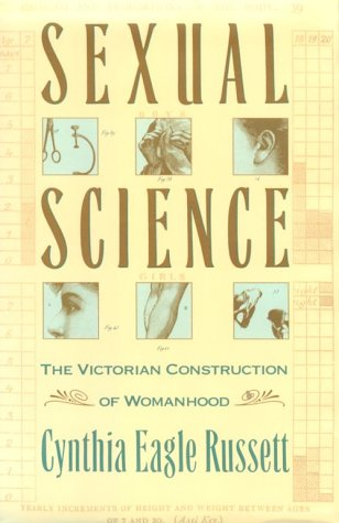 Sexual Science: The Victorian Constuction of Womanhood 9780674802902