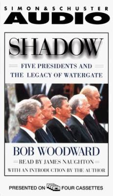 Shadow: Five Presidents and the Legacy of Watergate 9780671044473