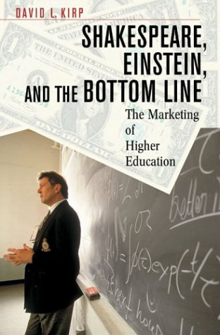 Shakespeare, Einstein, and the Bottom Line: The Marketing of Higher Education 9780674016347