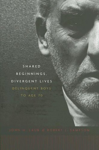 Shared Beginnings, Divergent Lives: Delinquent Boys to Age 70 9780674019935