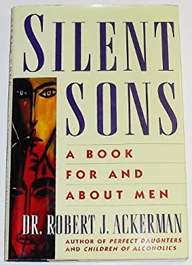 Silent Sons: For Men Raised in Dysfunctional Families and Those Who Love Them 9780671775377