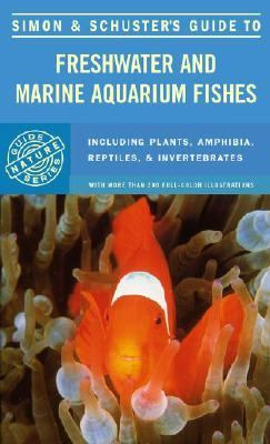Simon & Schuster's Guide to Freshwater and Marine Aquarium Fishes 9780671228095