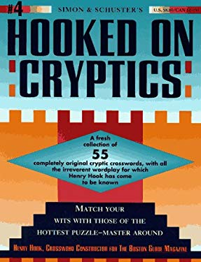 Simon and Schuster Hooked on Cryptics: 55 Completely Original Cryptic Crosswords 9780671787431