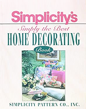 Simplicity's Simply the Best Home Decorating Book 9780671767129