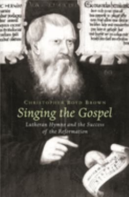 Singing the Gospel: Lutheran Hymns and the Success of the Reformation 9780674017054