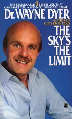 Sky's the Limit: Sky's the Limit Wayne W. Dyer