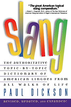 Slang: The Authratative Topic-By-Topic Dictionary of American Lingoes from All Walks of Life 9780671549190