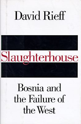 Slaughterhouse: Bosnia and the Failure of the West 9780671881184