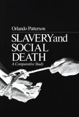 Slavery and Social Death: A Comparative Study 9780674810839