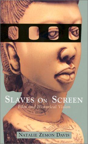 Slaves on Screen: Film and Historical Vision 9780674008212