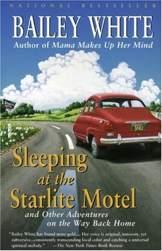 Sleeping at the Starlite Motel: And Other Adventures on the Way Back Home 9780679770152
