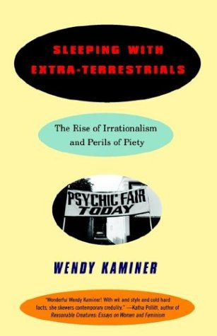 Sleeping with Extra-Terrestrials: The Rise of Irrationalism and Perils of Piety 9780679758860