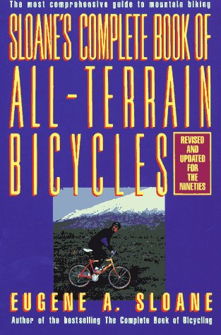 Sloane's Complete Book of All-Terrain Bicycles: How We Will Live, Work and Buy 9780671675875