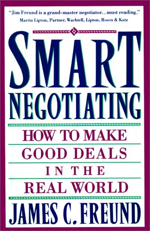 Smart Negotiating: How to Make Good Deals in the Real World 9780671869212