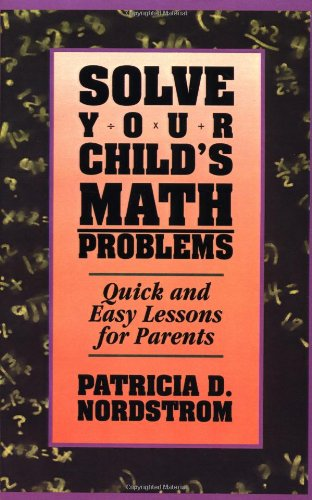 Solve Your Child's Math Problems: Quick and Easy Lessons for Parents 9780671870263