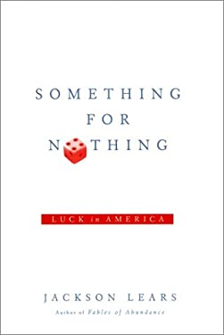 Something for Nothing: Luck in America 9780670031733