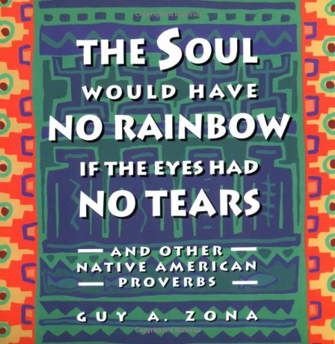 Soul Would Have No Rainbow If the Eyes Had No Tears and Other Native American PR 9780671797300