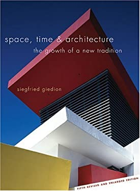 Space, Time and Architecture: The Growth of a New Tradition, Fifth Revised and Enlarged Edition 9780674830400