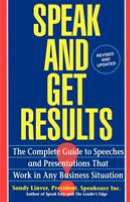 Speak and Get Results: Complete Guide to Speeches & Presentations Work Bus 9780671893163