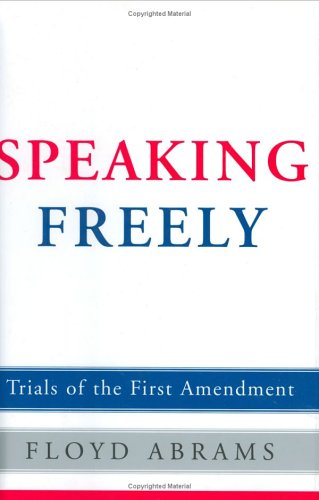 Speaking Freely : Trials of the First Amendment