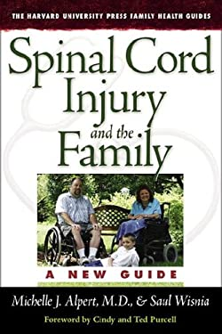Spinal Cord Injury and the Family: A New Guide 9780674027145