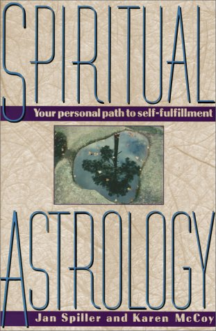 Spiritual Astrology: Your Personal Path to Self-Fulfillment 9780671660413